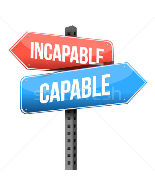 incapable versus capable road sign illustration design over a wh Stock photo © alexmillos