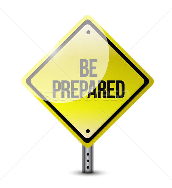 be prepared road sign illustration design over a white backgroun Stock photo © alexmillos