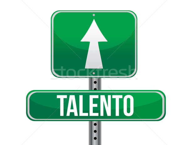 talent in Spanish traffic road sign illustration design over whi Stock photo © alexmillos