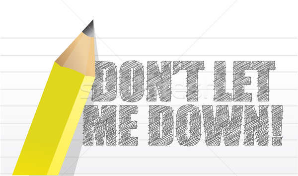 Don't let me down, message written Stock photo © alexmillos