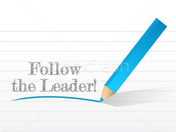 Follow The Leader written illustration Stock photo © alexmillos