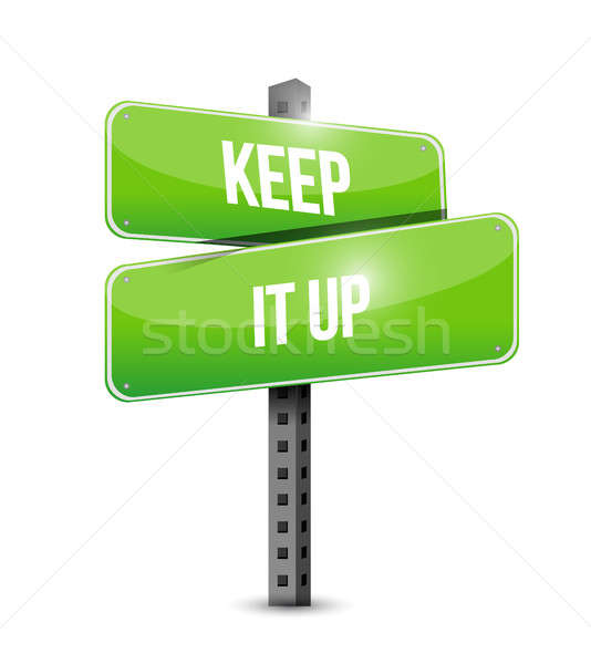 Keep it up street sign concept illustration design Stock photo © alexmillos