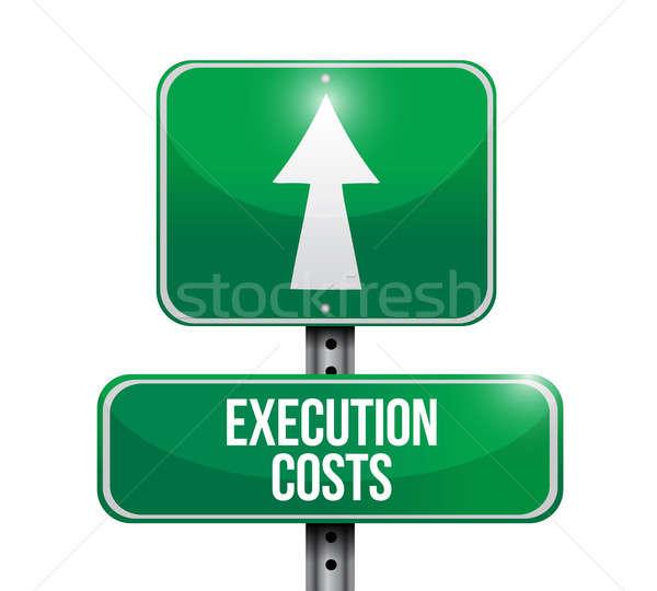 execution costs road sign illustration design Stock photo © alexmillos