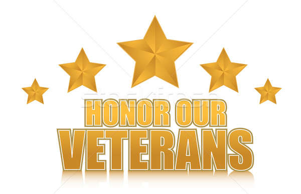 honor our veterans gold illustration sign design on white Stock photo © alexmillos
