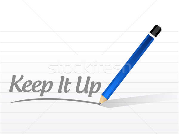 Keep it up message sign concept illustration Stock photo © alexmillos