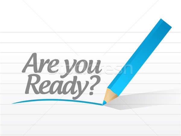 Are you ready question message illustration Stock photo © alexmillos