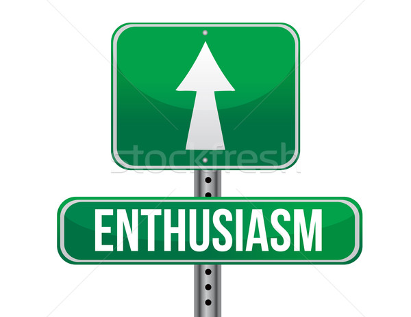 enthusiasm road sign illustration design over a white background Stock photo © alexmillos