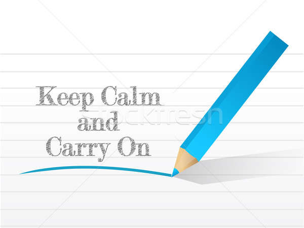 Keep calm and carry on written  Stock photo © alexmillos