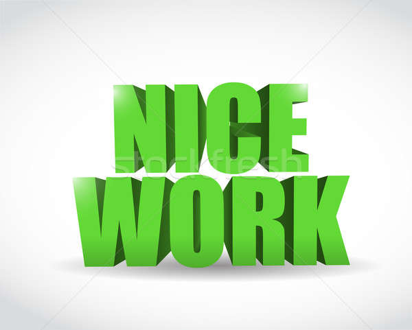 nice work text illustration design over a white background Stock photo © alexmillos