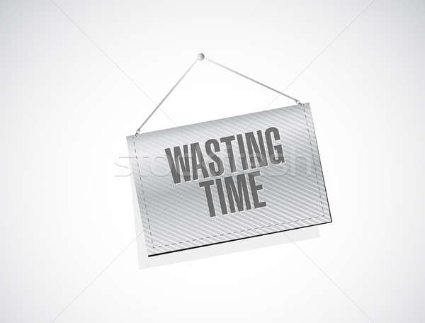 Wasting time hanging banner sign concept Stock photo © alexmillos