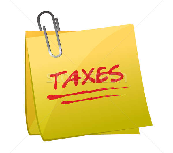 sticky note with text: taxes. illustration design over white Stock photo © alexmillos