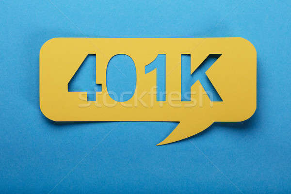 Speech Bubble With Text Of 401k Stock photo © AndreyPopov