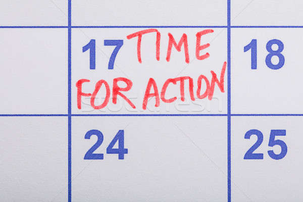 Time For Action Text Written On The Calendar Stock photo © AndreyPopov