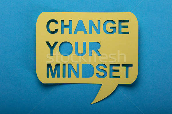 Change Your Mindset Text On Speech Bubble Stock photo © AndreyPopov