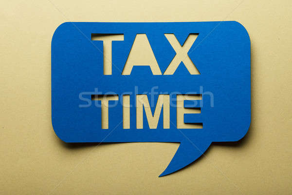 Bubble Speech With Text Tax Time Stock photo © AndreyPopov