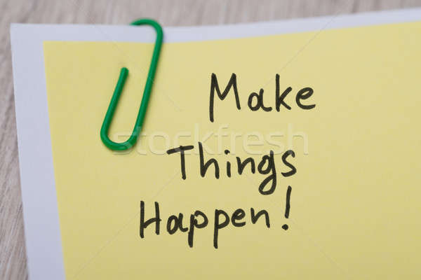 Make Things Happen ! Written On Yellow Note Stock photo © AndreyPopov