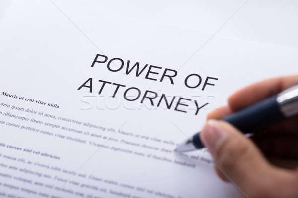 Person Filling Power Of Attorney Form Stock photo © AndreyPopov