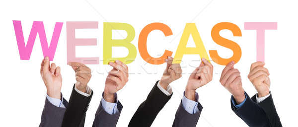 Hands Holding The Colorful Word Webcast Stock photo © AndreyPopov