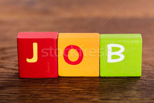Job Word Made With Building Blocks Stock photo © AndreyPopov