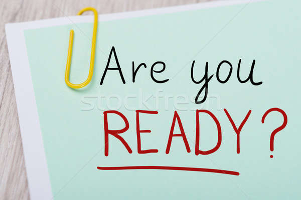 Are You Ready Text Written On Note Paper Stock photo © AndreyPopov