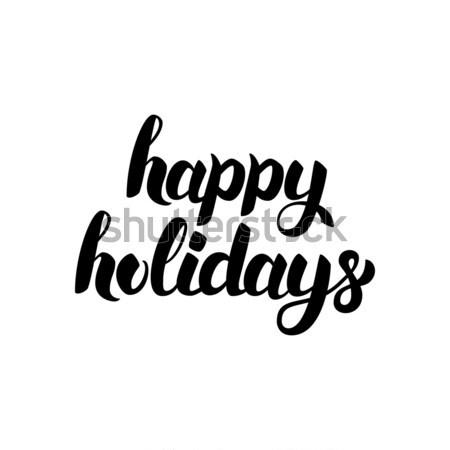 Happy Holidays Hand Drawn Calligraphy Stock photo © Anna_leni