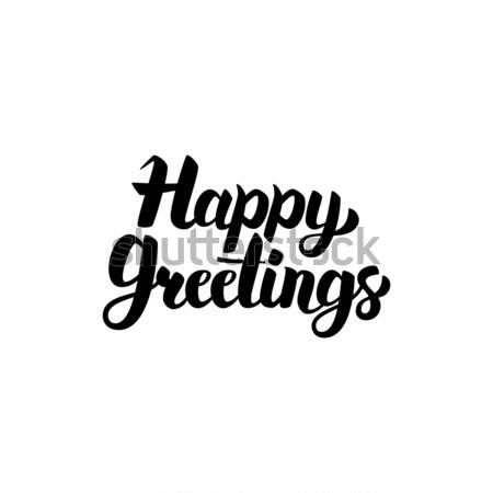 Happy Greetings Handwritten Calligraphy Stock photo © Anna_leni