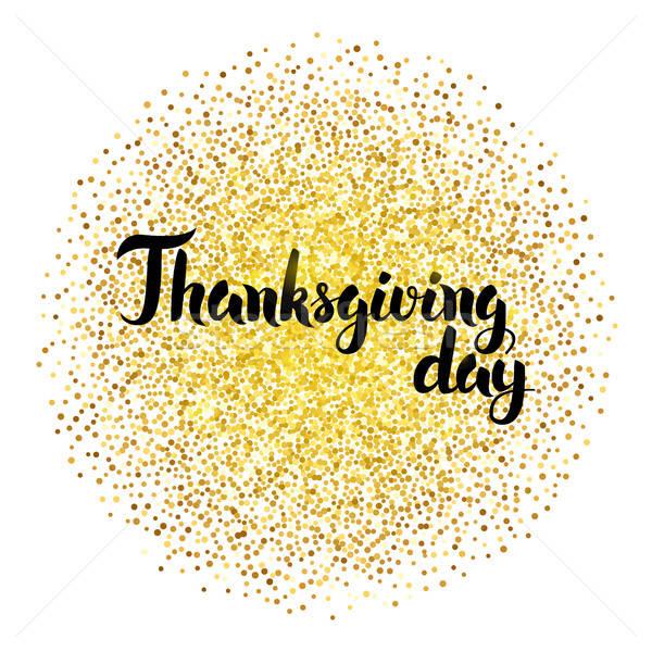 Hálaadás nap kalligráfia arany arany csillog Stock fotó © Anna_leni