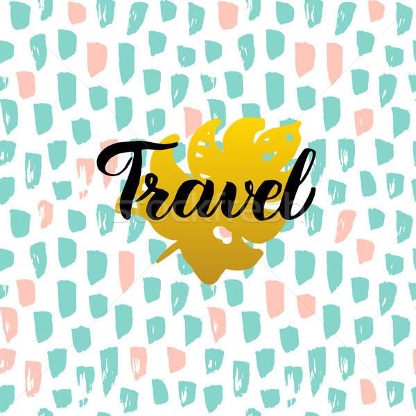 Utazás kézzel írott kártya természet trendi képeslap Stock fotó © Anna_leni