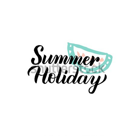 Summer Holiday Calligraphy Stock photo © Anna_leni