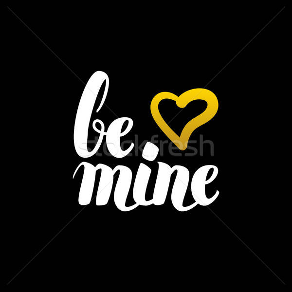 Be Mine Handwritten Calligraphy Stock photo © Anna_leni