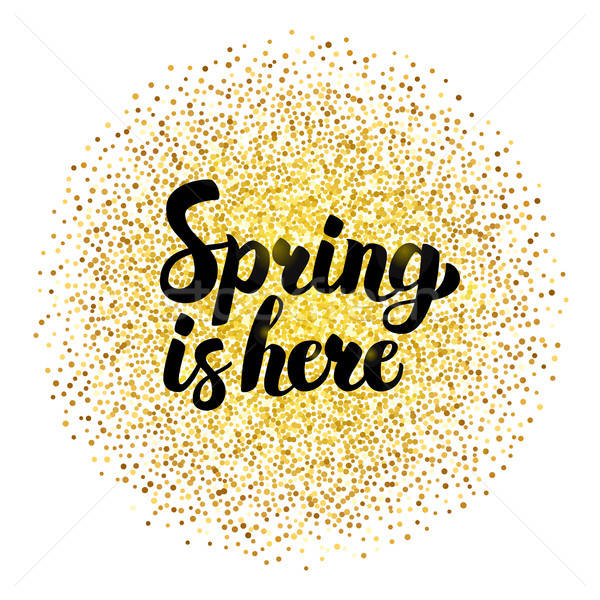 Spring is Here Gold Lettering Stock photo © Anna_leni