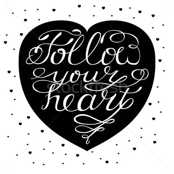 Follow your heart - handdrawn romantic quotes. Design element.   Stock photo © anna_solyannikov