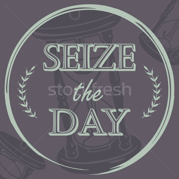 Seize the Day Inspirational Quote Stock photo © artisticco