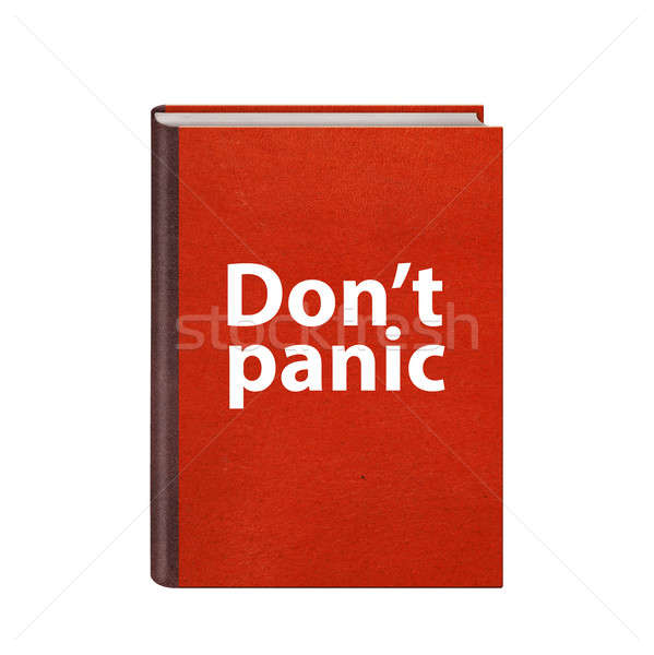 Red book with Dont panic text on cover isolated Stock photo © artjazz