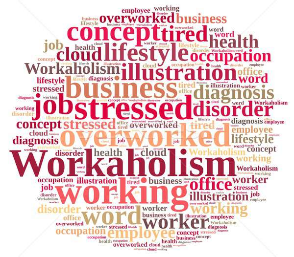 Word cloud on the subject of workaholism. Stock photo © asturianu