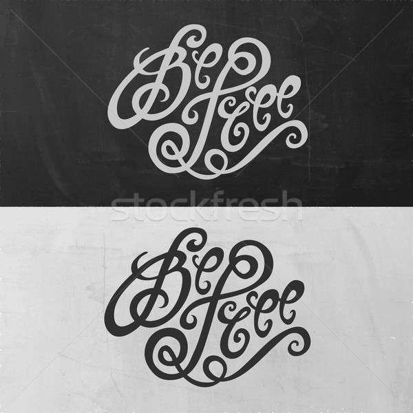 Be Free hand lettering Stock photo © balabolka