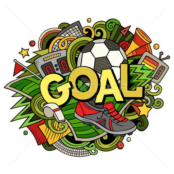 Cartoon cute doodles hand drawn Goal illustration Stock photo © balabolka