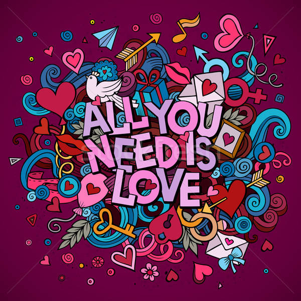 Cartoon vector hand drawn Doodle All You Need is Love Stock photo © balabolka