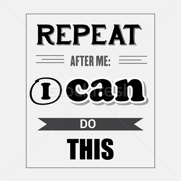 Retro motivational quote. ' Repeat after me: I can do this' Stock photo © balasoiu