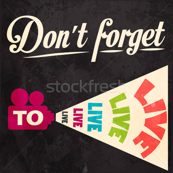 Don't forget to live! Motivational background Stock photo © balasoiu