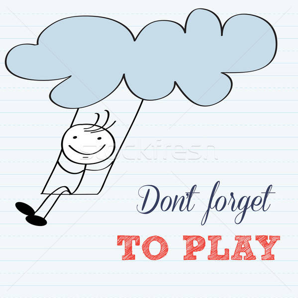 Don't forget to play! Motivational background Stock photo © balasoiu