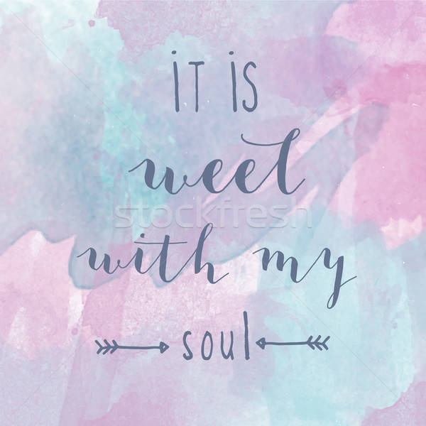 'It is well with my soul' motivation watercolor poster Stock photo © balasoiu