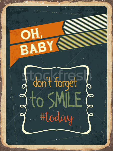 Retro metal sign 'Don't forget to smile today' Stock photo © balasoiu