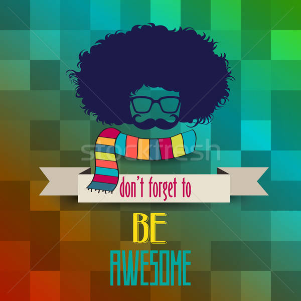 Hipster poster with message 'don't forget to be awesome' Stock photo © balasoiu