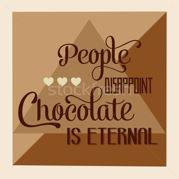'People disappoint, chocolate is eternal', Quote Typographic Bac Stock photo © balasoiu