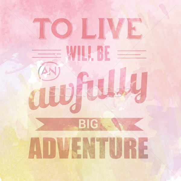 Motivational quote on watercolor background ' To live will be aw Stock photo © balasoiu