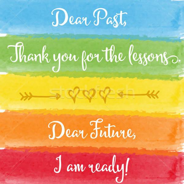 'Dear past...Dear future' motivation watercolor poster Stock photo © balasoiu