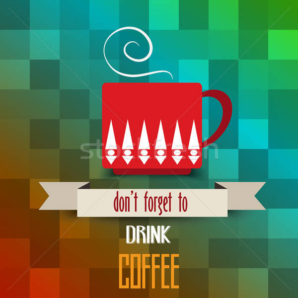 coffee cup poster with message' don't forget  to drink coffee' Stock photo © balasoiu
