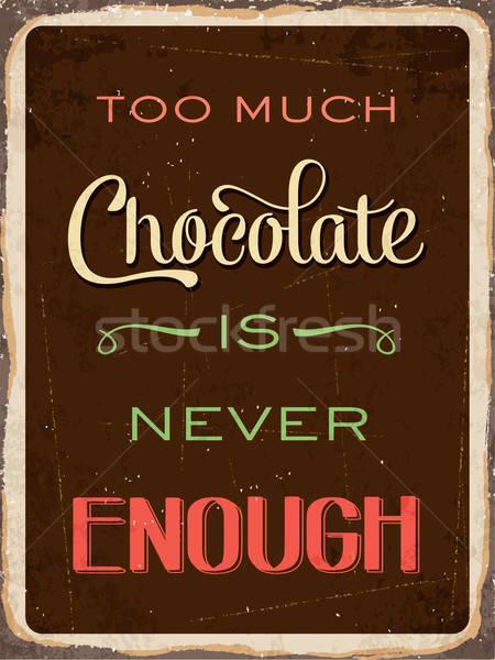 Retro fém felirat csokoládé soha elég Stock fotó © balasoiu