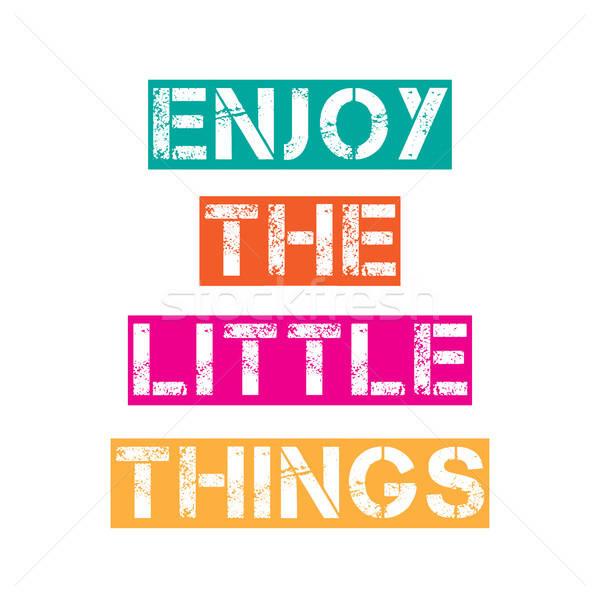 Inspirational quote.'Enjoy the little things' Stock photo © balasoiu